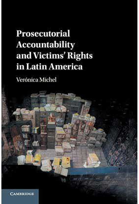 The cover of Michel's book Prosecutorial Accountability and Victims' Rights in Latin America